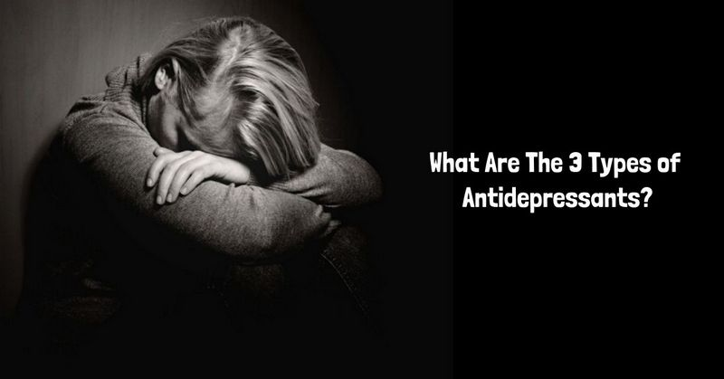 What Are The 3 Types of Antidepressants_