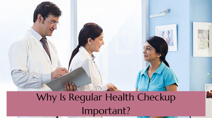 Why Is Regular Health Checkup Important_