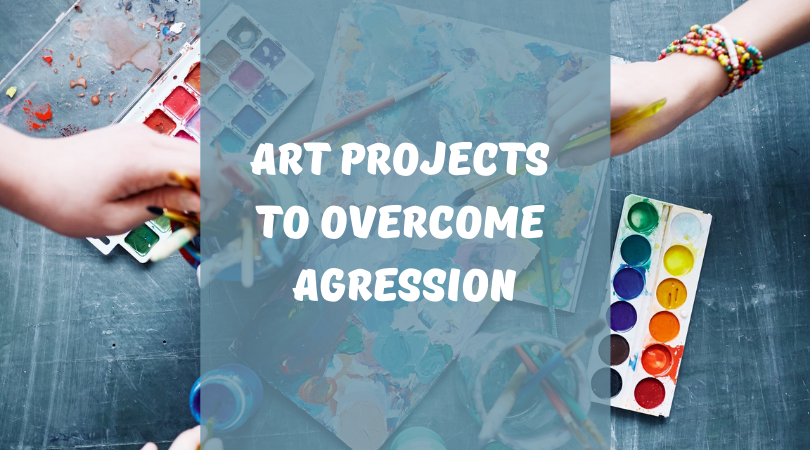 Art Projects To Overcome Agression