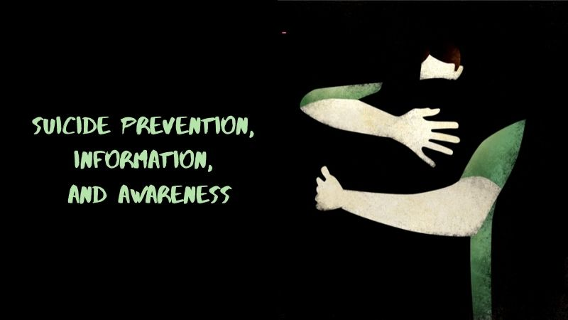 Suicide Prevention, Information, and Awareness